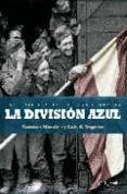 LA DIVISION AZUL: LAS FOTOGRAFIAS DE UNA HISTORIA - 9788497347761 - LUIS E. TOGORES