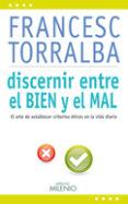DISCERNIR ENTRE EL BIEN Y EL MAL - 9788497435161 - FRANCESC TORRALBA I ROSELLO
