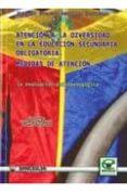 ATENCION A LA DIVERSIDAD EN LA EDUCACION SECUNDARIA OBLIGATORIA: MEDIDAS DE ATENCION: LA EVALUACION PSICOPEDAGOGICA - 9788498239461 - LUIS MANUEL TIMON BENITEZ