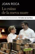 LA CUINA DE LA MEVA MARE - 9788499301761 - JOAN ROCA