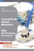 TITULADOS DE GRADO MEDIO/ATS ERA DEL PRINCIPADO DE ASTURIAS. TEST Y SUPUESTOS PRACTICOS - 9788499373461 - VV.AA.