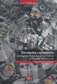 CIRCULACIÓN Y APROPIACIÓN DE IMÁGENES RELIGIOSAS EN EL NUEVO REINO DE GRANADA, SIGLOS XVI-XVIII (EBOOK) - 9789587744361 - MARÍA CRISTINA PÉREZ PÉREZ