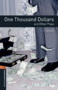 OXFORD BOOKWORMS LIBRARY 2. ONE THOUSAND DOLLARS AND OTHER PLAYS (+ MP3) - 9780194637671 - VV.AA.