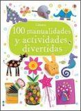 100 MANUALIDADES Y ACTIVIDADES - 9781409572671 - VV.AA.