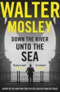 down the river unto the sea-walter mosley-9781474608671