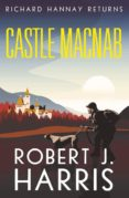 castle macnab: richard hannay returns-robert j. harris-9781846974571