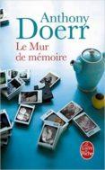 LE MUR DE MEMOI - 9782253066071 - ANTHONY DOERR