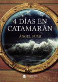 Descargar audio libros en francés gratis 4 DÍAS EN CATAMARÁN (EPUB) in Spanish RTF MOBI FB2 9788413385471 de GALLERANO FUMI ÁNGEL RAFAEL