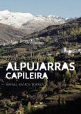 Descargar ebooks uk GUÍA DE VIAJES A LAS ALPUJARRAS. CAPILEIRA PDB PDF 9788413388571 de RAMOS  RAFAEL in Spanish