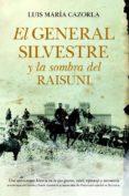 EL GENERAL SILVESTRE Y LA SOMBRA DEL RAISUNI - 9788415338871 - LUIS MARIA CAZORLA