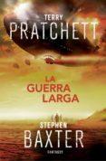 LA GUERRA LARGA (SAGA LA TIERRA LARGA 2) - 9788415831471 - TERRY PRATCHETT