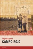 campo rojo (ebook)-angel gracia-9788415934271