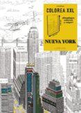 COLOREA XXL: NUEVA YORK - 9788416124671 - VV.AA.