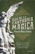 GUIA DE LA CANTABRIA MAGICA - 9788416694471 - FRANCISCO RENEDO CARRANDI