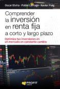 COMPRENDER LA INVERSION EN RENTA FIJA A CORTO Y LARGO PLAZO - 9788416904471 - OSCAR ELVIRA