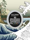 30 OBRAS MAESTRAS DE ESTAMPAS JAPONESAS PARA COLOREAR - 9788416984671 - VV.AA.