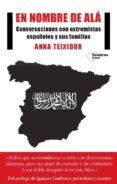 EN NOMBRE DE ALA: CONVERSACIONES CON EXTREMISTAS ESPAÑOLES Y SUS FAMILIAS - 9788417002671 - ANNA TEIXIDO