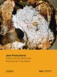poemas del alquimista = poems of the alchemist (ed. bilingüe español - ingles)-joan fontcuberta-9788417048471