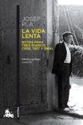 LA VIDA LENTA - 9788423350971 - JOSEP PLA