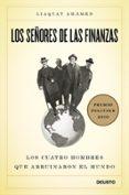 LOS SEÑORES DE LAS FINANZAS: LOS CUATRO HOMBRES QUE ARRUINARON EL MUNDO (PREMIO PULITZER 2010) - 9788423427871 - LIAQUAT AHAMED