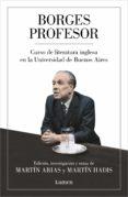 Descarga gratuita de libros electrónicos bestseller BORGES PROFESOR en español