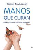 MANOS QUE CURAN: EL LIBRO GUIA DE LAS CURACIONES ESPIRITUALES - 9788427034471 - BARBARA ANN BRENNAN