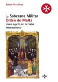 la soberana militar orden de malta como sujeto de derecho internacional (ebook)-rafael perez peña-9788430960071