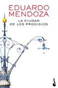 LA CIUDAD DE LOS PRODIGIOS - 9788432225871 - EDUARDO MENDOZA
