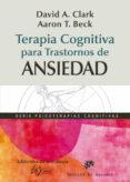 TERAPIA COGNITIVA PARA TRASTORNOS DE ANSIEDAD - 9788433025371 - AARON T. BECK