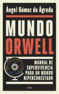 MUNDO ORWELL (EBOOK) - 9788434429871 - ANGEL GOMEZ DE AGREDA