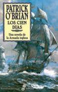 LOS CIEN DIAS: UNA NOVELA DE LA ARMADA INGLESA - 9788435060271 - PATRICK O BRIAN