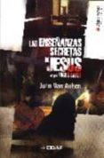 LAS ENSEÑANZAS SECRETAS DE JESUS: SUS PALABRAS DESCODIFICADAS, SU S ENSEÑANZAS OCULTAS REVELADAS - 9788441416871 - JOHN VAN AUKEN