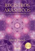 REGISTROS AKÁSHICOS: LA LLAVE DEL CONOCIMIENTO DEL ALMA - 9788441536371 - MARIA BLANCH MATUTE