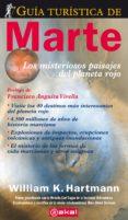 GUIA TURISTICA DE MARTE - 9788446034971 - WILLIAM HARTMANN