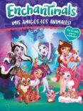 ¡MIS AMIGOS LOS ANIMALES! (ENCHANTIMALS. ACTIVIDADES) - 9788448850371 - VV.AA.