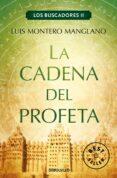 LA CADENA DEL PROFETA (LOS BUSCADORES II) - 9788466333771 - LUIS MONTERO MANGLANO