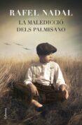 LA MALEDICCIÓ DELS PALMISANO - 9788466419871 - RAFEL NADAL
