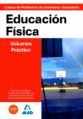 CUERPO DE PROFESORES DE ENSEÑANZA SECUNDARIA: EDUCACION FISICA. V OLUMEN PRACTICO - 9788466587471 - VV.AA.