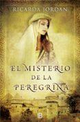 EL MISTERIO DE LA PEREGRINA - 9788466652971 - RICARDA JORDAN