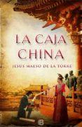 LA CAJA CHINA - 9788466656771 - JESUS MAESO DE LA TORRE