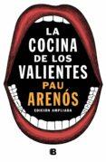 la cocina de los valientes (edición actualizada) (ebook)-pau arenos-9788466665971