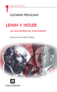 LENIN Y HITLER: LOS DOS ROSTROS DEL TOTALITARISMO - 9788472095571 - LUCIANI PELLICANI