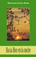 HACIA DIOS EN LA NOCHE - 9788472398771 - MARCELINO IRAGUI REDIN