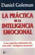 LA PRACTICA DE LA INTELIGENCIA EMOCIONAL - 9788472454071 - DANIEL GOLEMAN