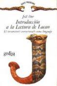 INTRODUCCION A LA LECTURA DE LACAN: EL INCONSCIENTE ESTRUCTURADO COMO LENGUAJE EN PSICOANALISIS - 9788474325171 - JOEL DOR