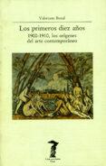 PRIMEROS DIEZ AÑOS 1900-1910, LOS ORIGENES DEL ARTE CONTEMPORANEO (2ª ED.) - 9788477745471 - VALERIANO BOZAL