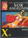 COLECCION X 84: AVENTURAS DE SOR ANGELINES - 9788478331871 - XEXUS