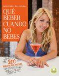 QUE BEBER CUANDO NO BEBES - 9788479539771 - MERITXELL FALGUERAS I FEBRER