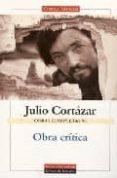 OBRA CRITICA (OBRAS COMPLETAS DE JULIO CORTAZAR, VOL. VI) - 9788481094671 - JULIO CORTAZAR