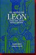 EL REINO DE LEON: HACE MIL AÑOS MAS O MENOS - 9788481770971 - ALFONSO PRIETO